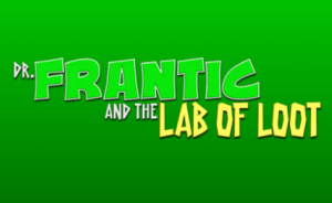 Dr Frantic And The Lab Of Loot
