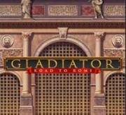 Gladiator :Road to Rome
