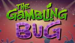 The Gambling Bug